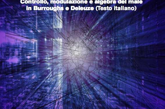 Obsolete Capitalism :: Control, Modulation and Algebra of Evil in Burroughs and Deleuze :: Rizosfera :: The Strong of the Future :: SF016 :: September 2018